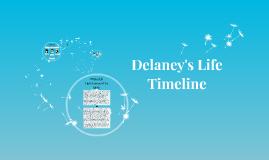 Delaney's Life Timeline