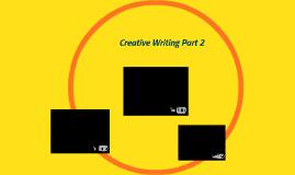 Creative Writing Part 2