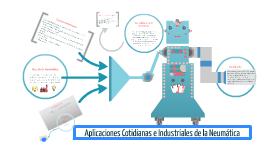 Copy of Aplicaciones Cotidianas e Industriales de la Neumática