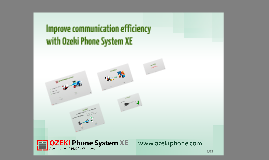 Improve communication efficiency with Ozeki Phone System XE