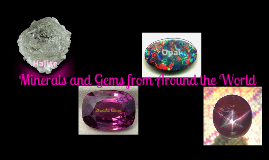 Copy of Minerals and Gems from around the world