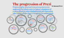 Copy of The progression of Prezi