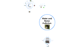 Water and Noise Pollution