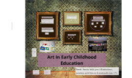 2/28/14 Art in Early Childhood Education