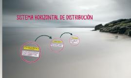 SISTEMA HORIZONTAL DE DISTRIBUCIÒN