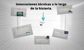 Copy of innovaciones técnicas en la informática a lo largo de la his
