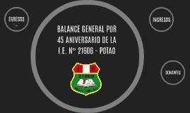 BALANCE GENERAL POR ANIVERSARIO DE LA I.E. N° 21606 - POTAO