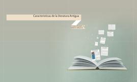 Caracterizticas de la literatura antigua