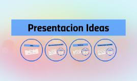 Presentacion Ideas