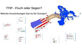TTIP - Fluch oder Segen?