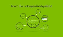 TEMA 2. Ètica i autoregulació de la publicitat 2015-2016