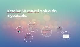Ketolar 50 mg/ml solución inyectable.