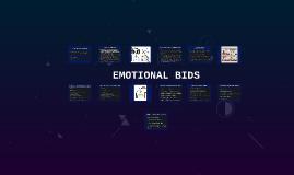 EMOTIONAL BIDS