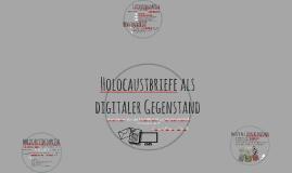 Holocaustbriefe als digitaler Gegenstand