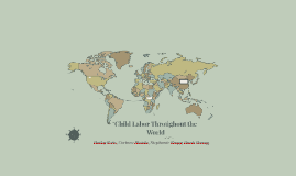 Copy of Child Labor Throughout the World