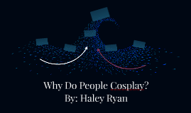 Why Do People Cosplay?