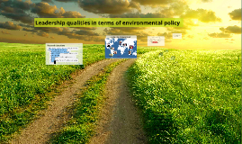 Leadership qualities in terms of environmental policy