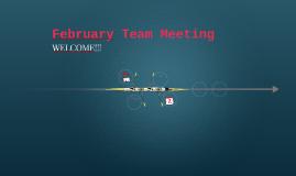 February Team Meeting