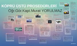 Copy of KÖPRÜ ÜSTÜ PROSEDÜRLERİ