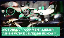 Copie de MOTOBLOC - COMMENT MENER