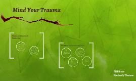 Mind Your Trauma