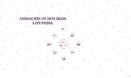 ANIMACIÓN DE DIÁLOGOS CON PAUSA