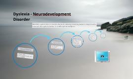 Dyslexia - Neurodevelopment Disorder