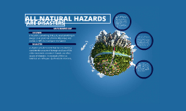 All Natural Disasters Are Hazards - Geography Project