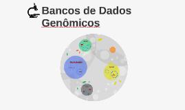 Copy of Bancos de Dados Genômicos