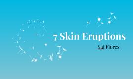 7 Skin Eruptions