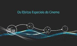 Os Efeitos Especiais do Cinema