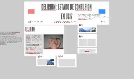 DELIRIUM: ESTADO DE CONFUSION?