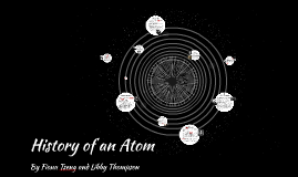 History of an Atom