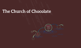 The Church of Chocolate