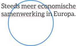 Steeds meer economische samenwerking in Europa.