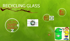 Glass is 100% recyclable and can be recycled endlessly witho