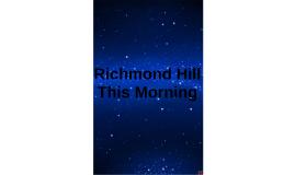 Richmond Hill This Morning