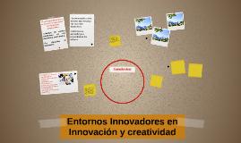 Entornos Innovadores en Innovación y creatividad