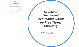 Crossed/Uncrossed Dominance Effect on Free Throw Shooting