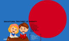 EDUCATIONAL TREATMENT OF DIVERSITY