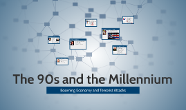 Chapter 34/26 - The 90s and the Millenium