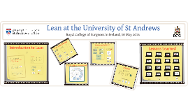 Lean at the University of St Andrews - for Royal College of Surgeons in Ireland, 18 May 2015