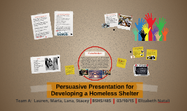 Persuasive Presentation for Developing a Homeless Shelter