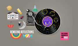 REMIXING REFLECTIONS