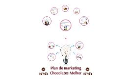 """Copy of Plan de Marketing """"Chocolates Melher"""""""