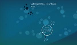 Siete Experiencias en Ptos. de Venta