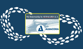 My Internship in ALBACORA S.A.