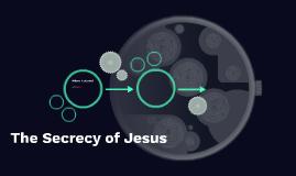 The Secrecy of Jesus