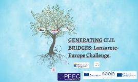 GENERATING CLIL BRIDGES: Lanzarote-Europe Challenge.