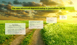 The new Advanced Apprenticeship in Journalism (NCTJ)